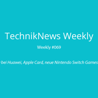 TechnikNews Weekly #069