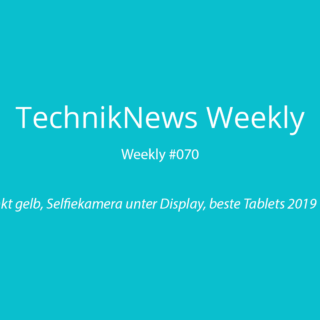 TechnikNews Weekly #070