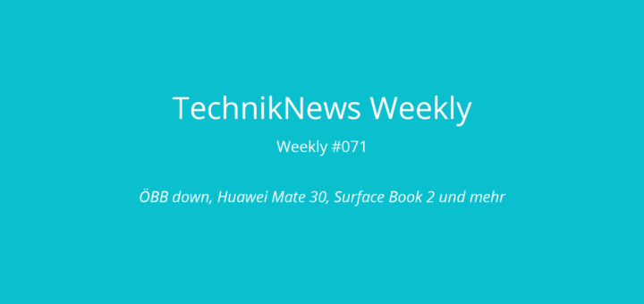 TechnikNews Weekly 071