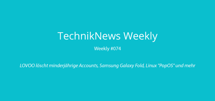 TechnikNews Weekly #074
