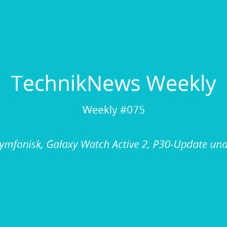 TechnikNews Weekly 075
