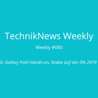 TechnikNews Weekly #080