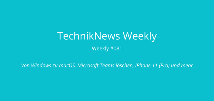 TechnikNews Weekly #081