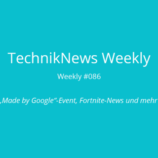 TechnikNews Weekly 086