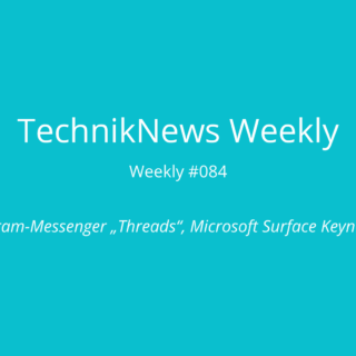TechnikNews Weekly #084