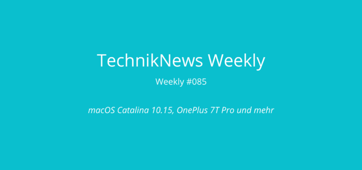 TechnikNews Weekly #085