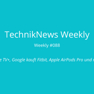 TechnikNews Weekly 088