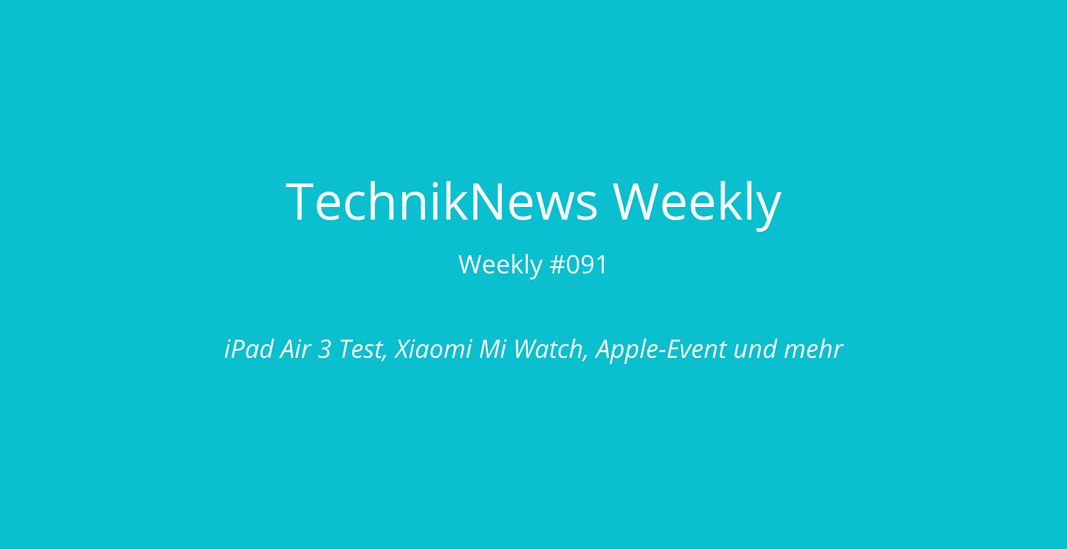 TechnikNews Weekly 091