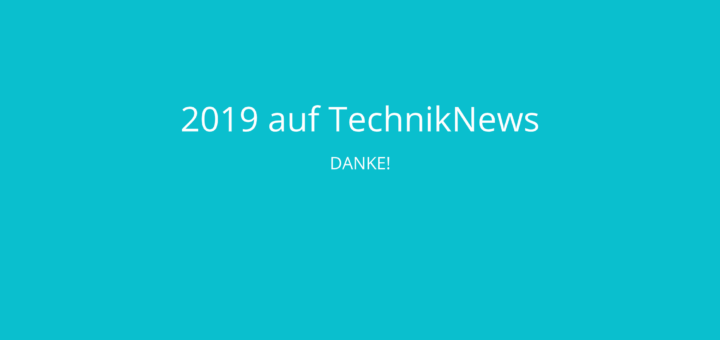 TechnikNews Rückblick 2019