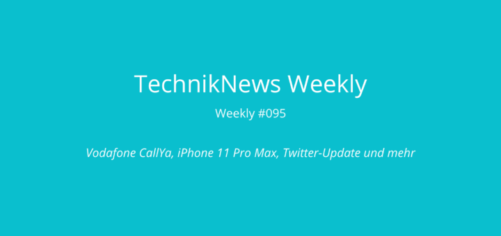 TechnikNews Weekly 095