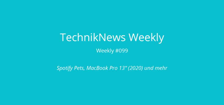 TechnikNews Weekly 099