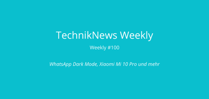 TechnikNews Weekly 100