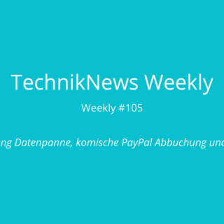TechnikNews Weekly 105