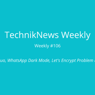 TechnikNews Weekly 106
