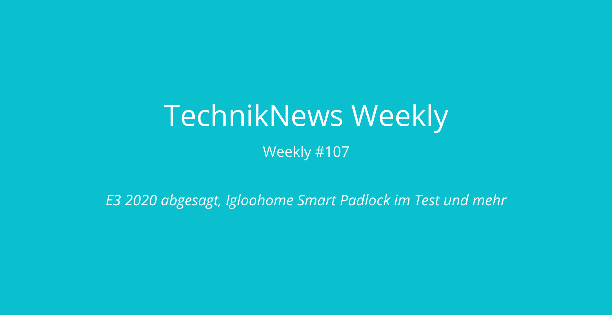 TechnikNews Weekly 107