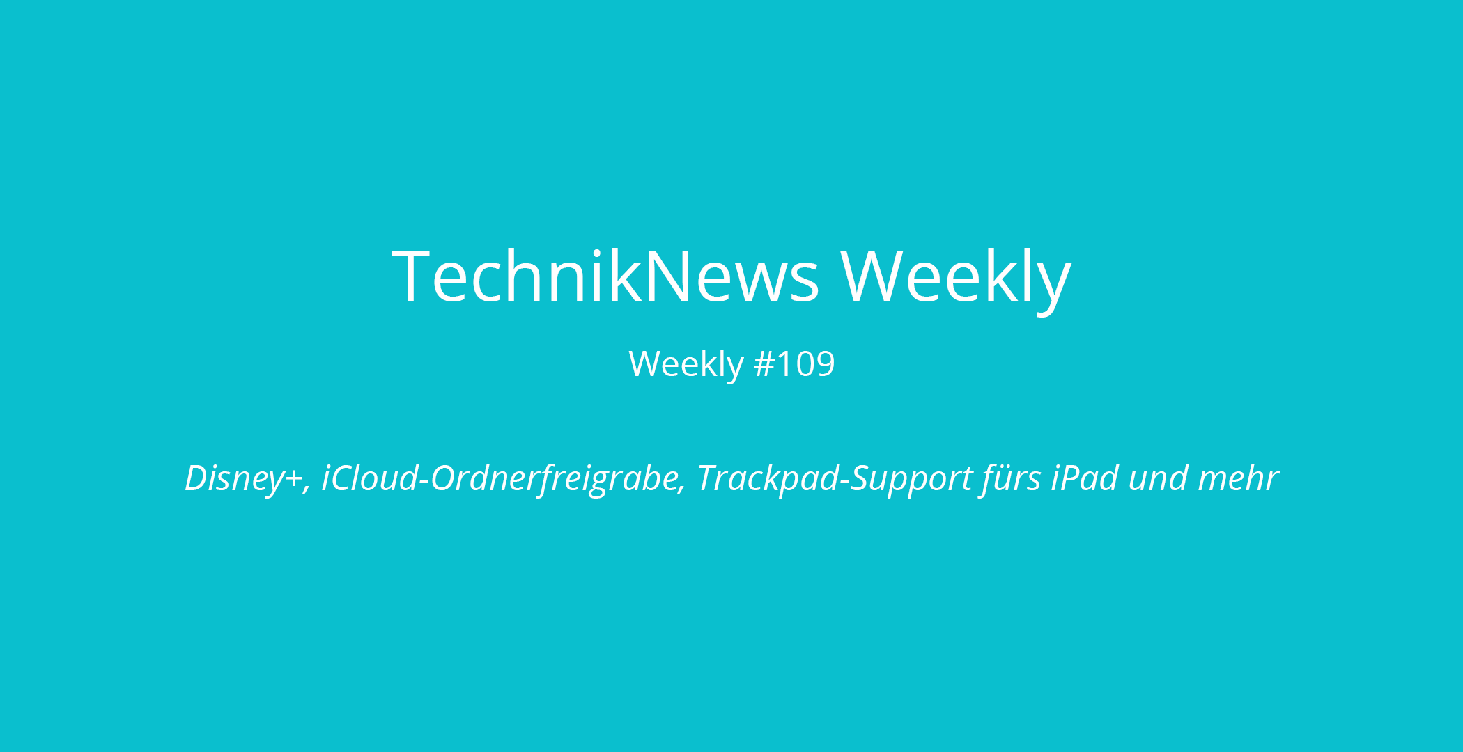 TechnikNews Weekly 109