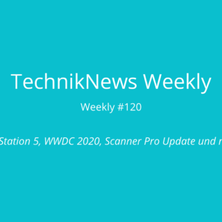 TechnikNews Weekly 120