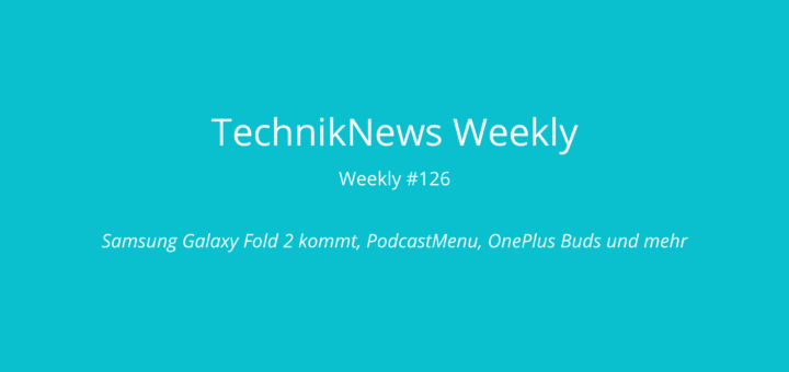 TechnikNews Weekly 126