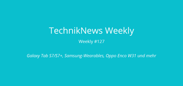TechnikNews Weekly 127