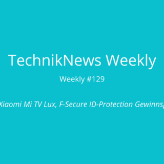 TechnikNews Weekly 129