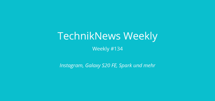 TechnikNews Weekly 134