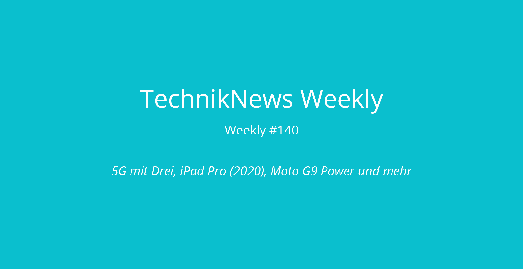 TechnikNews Weekly 140