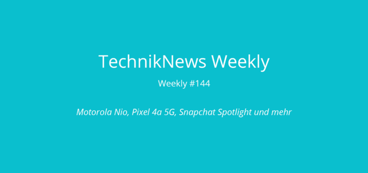TechnikNews Weekly 144