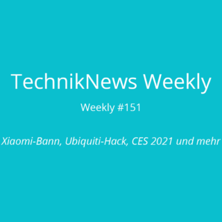 TechnikNews Weekly 151