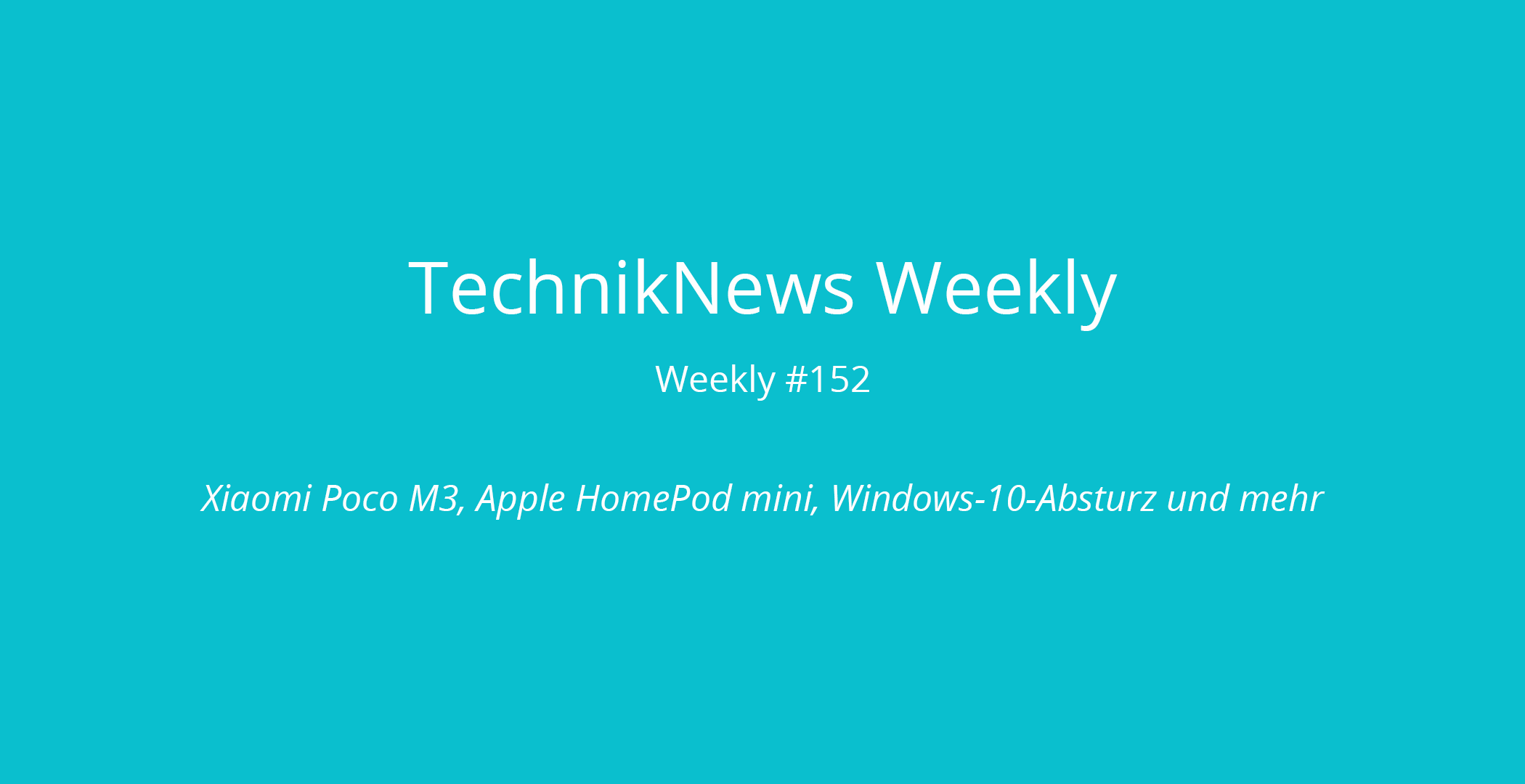 TechnikNews Weekly #152: Xiaomi Poco M3, Apple HomePod mini, Windows-10-Absturz und mehr