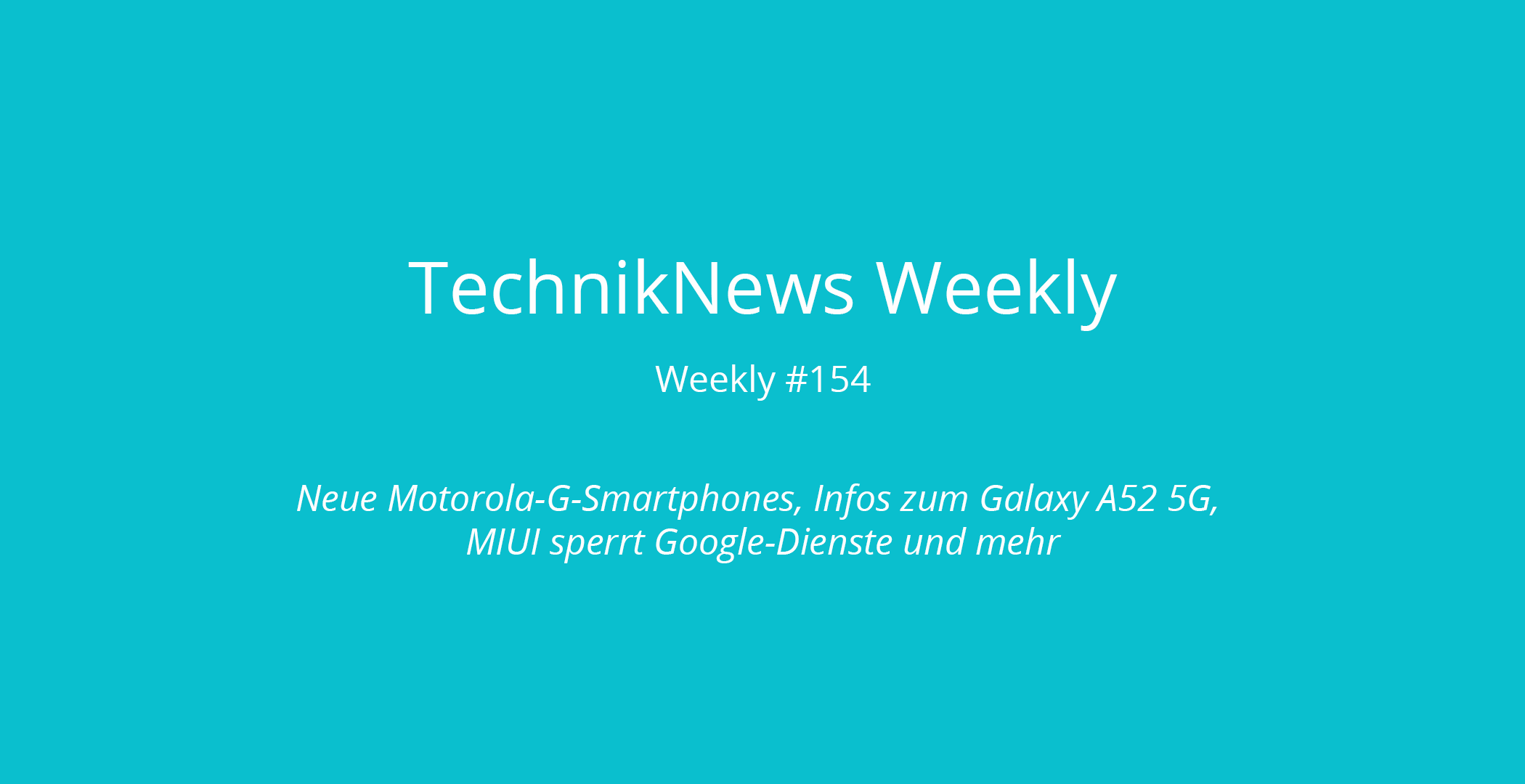 TechnikNews Weekly 154