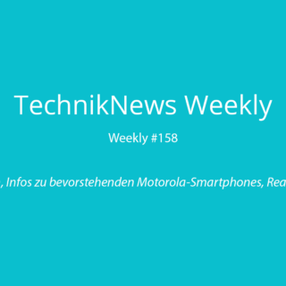 TechnikNews Weekly 158